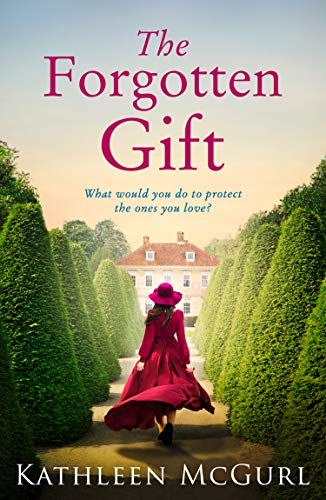 The Forgotten Gift: Gripping and unputdownable historical fiction with a mystery to uncover by [Kathleen McGurl]