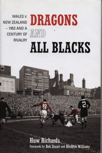 Dragons and All Blacks: Wales v. New Zealand: 1953 and a Century of Rivalry