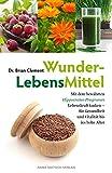 WunderLebensMittel-Mit dem bewährten Hippocrates-Programm Lebenskraft tanken - für Gesundheit und Vitalität bis ins hohe Alter