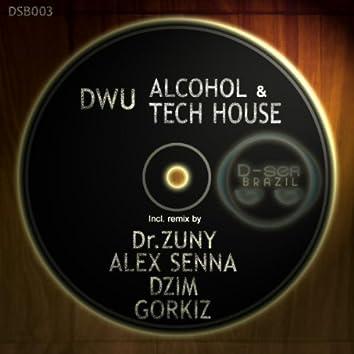 Alcohol & Tech House Remixes