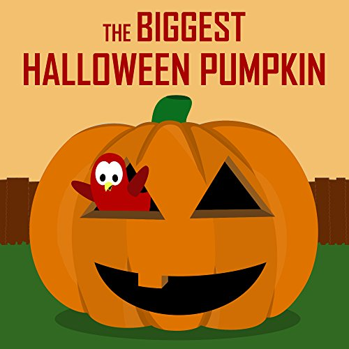 The Biggest Halloween Pumpkin (Sammy Bird Series) (English Edition)