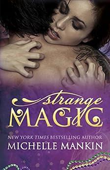 Strange Magic (The MAGIC series Book 1) by [Michelle Mankin]