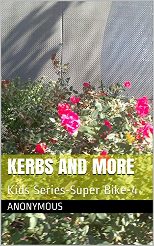 Kerbs and More: Kids Series-Super Bike-4 (4 - KIDS SERIES OF THE SUPER BIKE) (English Edition)