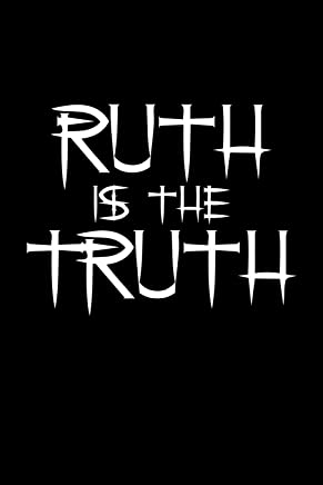 Ruth is the Truth: Notebook | Journal | Diary | 110 Lined pages
