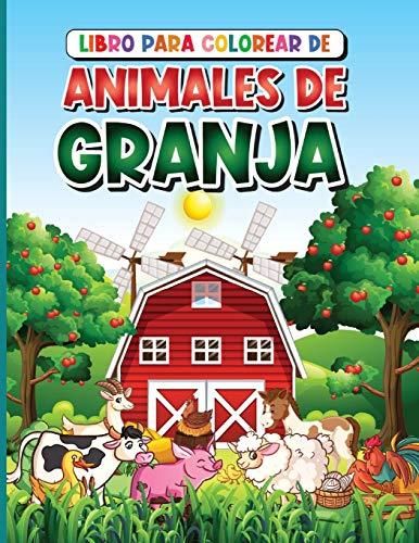 Libro para Colorear de Animales de Granja: Para Niños de 4 a 8 Años con Caballo, Pollo, Cerdo, Oveja, Vaca, Cabra y Más!