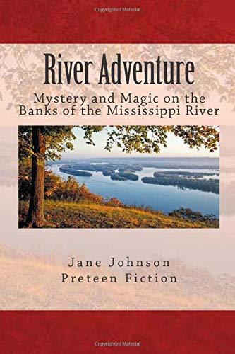 Book: River Adventure - Mystery, Fun and Magic on the Big River by Jane Johnson