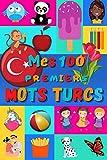 Mes 100 premiers mots Turcs: Une façon amusante d'apprendre le turc enfants 2 à 6 ans | débuter le turc bébé et maternelle | imagier : 100 belles images couleur avec des mots en turc et français |