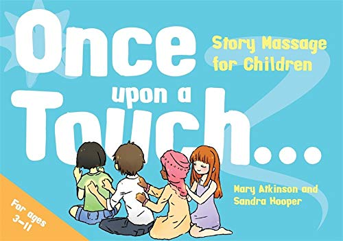 Once Upon a Touch...: Story Massage for Children