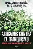 Abogados contra el franquismo: Memoria de un compromiso político 1939-1977 (Contrastes)