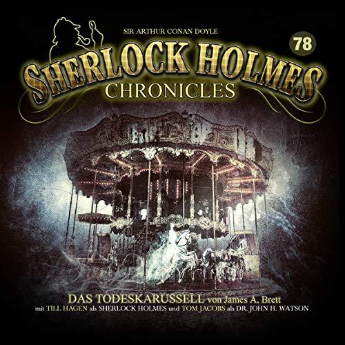 Das Todeskarussell: Sherlock Holmes Chronicles 78