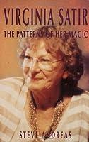 Virginia Satir: the Patterns of Her Magic by Steve Andreas(1999-04-30)