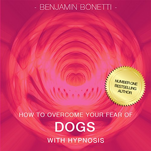 How to Overcome Your Fear of Dogs with Hypnosis cover art
