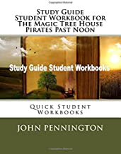 Study Guide Student Workbook for The Magic Tree House Pirates Past Noon: Quick Student Workbooks