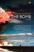 The Bomb: A Biography