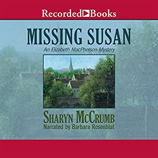Missing Susan                   By:                                                                                                                                 Sharyn McCrumb                               Narrated by:                                                                                                                                 Barbara Rosenblat                      Length: 8 hrs and 46 mins     22 ratings     Overall 4.5