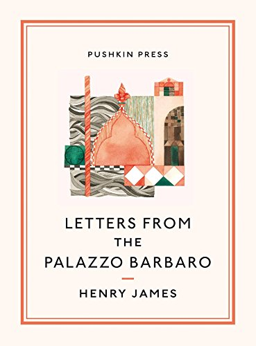 Letters from the Palazzo Barbaro [Lingua Inglese]