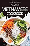 Classic Vietnamese Cookbook: A Step-by-Step Guide to Vietnamese Cooking