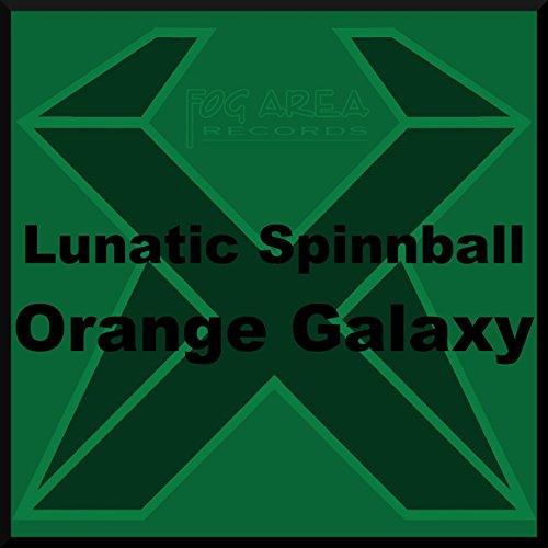 Lunatic Spinball - Orange Galaxy [Explicit]