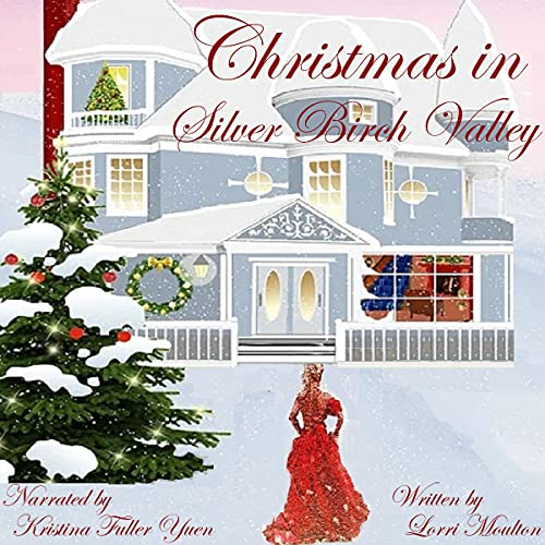 Christmas in Silver Birch Valley Audiobook By Lorri Moulton cover art