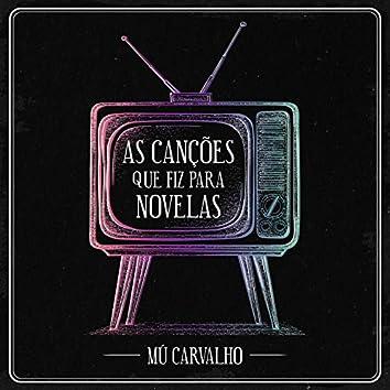 Mú Carvalho - As Canções Que Eu Fiz para Novelas