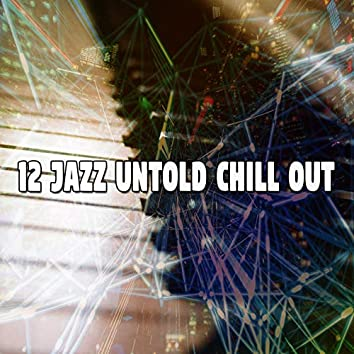 12 Jazz Untold Chill Out