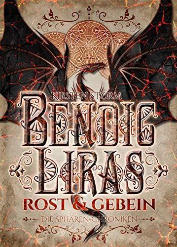 Bendic Liras: Rost und Gebein (Die Sphären-Chroniken - Band 2)