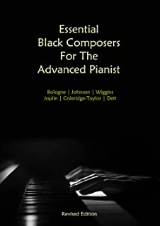 Essential Black Composers For The Advanced Pianist: Bologne | Johnson | Wiggins | Joplin | Coleridge-Taylor | Dett: (US ve...