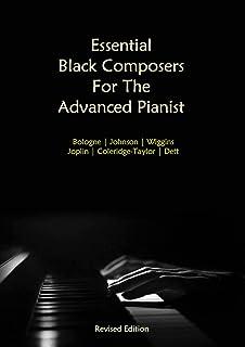 Essential Black Composers For The Advanced Pianist: Bologne | Johnson | Wiggins | Joplin | Coleridge-Taylor | Dett: (US ve...