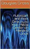 Autostart and Boot Directly to Kodi Media Center on Manjaro Linux (English Edition)