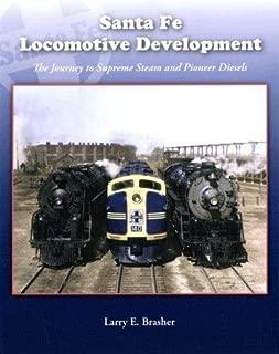 Santa Fe Locomotive Development: The Journey to Supreme Steam and Pioneer Diesels