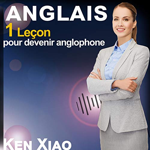 Anglais: 1 Leçon pour devenir anglophone [English: 1 Lesson to Become English-Speaking] audiobook cover art