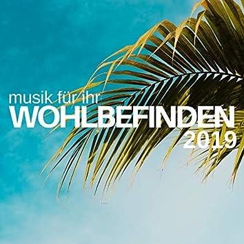 Musik für ihr Wohlbefinden 2019: Eine wunderbare Sammlung von New Age-Musik für Ihre innere Ruhe, Ihren Schlaf, Ihre Meditation und Ihr Yoga