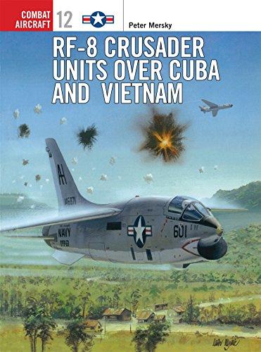 RF-8 Crusader Units over Cuba and Vietnam (Combat Aircraft, Band 12)