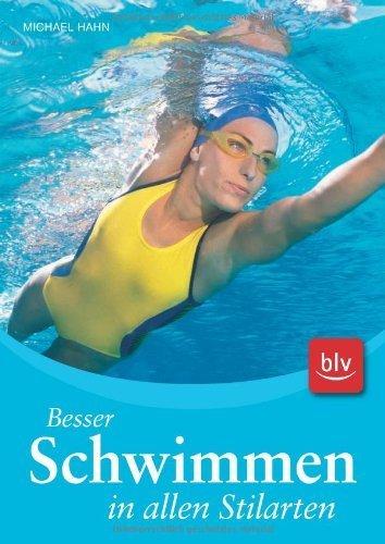 Besser Schwimmen in allen Stilarten von Michael Hahn (März 2009) Broschiert