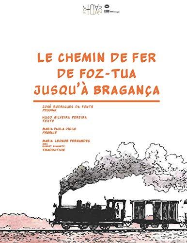 Le chemin de fer de Foz-Tua jusqu'à Bragança
