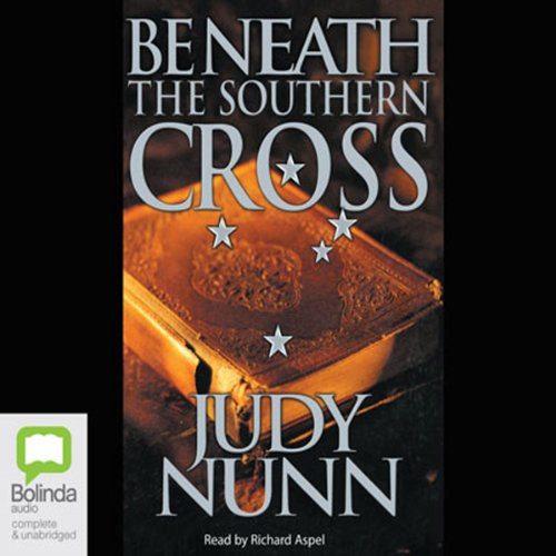 Beneath the Southern Cross                   By:                                                                                                                                 Judy Nunn                               Narrated by:                                                                                                                                 Richard Aspel                      Length: 20 hrs and 40 mins     51 ratings     Overall 4.3