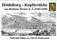 Heidelberg - Kupferstiche von Matthaeus Merian d. Ae. (1593-1650) (Wandkalender 2022 DIN A2 quer): Heidelberg zur Zeit der Renaissance (Monatskalender, 14 Seiten )
