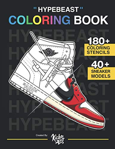 Hypebeast Sneaker Coloring Book – Created By: KicksArt: The ultimate Hypebeast sneaker coloring book!