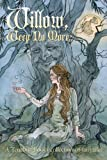 Willow, Weep No More (English Edition)