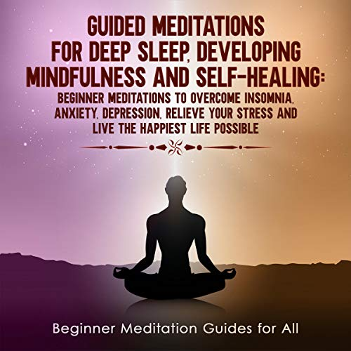 Guided Meditations for Deep Sleep, Developing Mindfulness and Self-Healing cover art