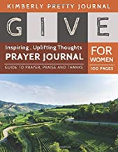 Give Prayer Journal For Women: prayers with purpose for women devotional journal | Green Landscape cover Guide to prayer , praise and thanks for Women 100 pages | Give Series gifts for mom