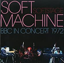 Softstage: BBC In Concert 1972 by Soft Machine (2005-07-24)
