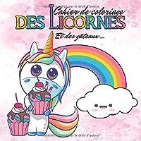 """CAHIER DE COLORIAGE """"Des licornes et des gâteaux"""": 40 licornes à colorier pour enfants de 3 à 8 ans"""