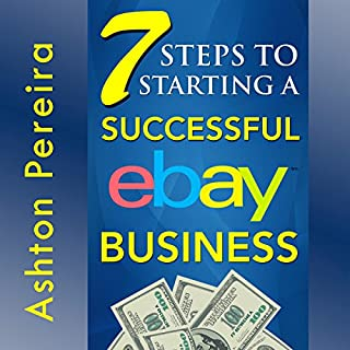 7 Steps to Starting a Successful eBay Business cover art