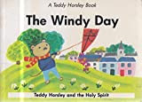 The Windy Day: Teddy Horsley Celebrates Pentecost on Whit Sunday (A Teddy Horsley book)