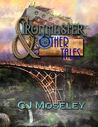 Ironmaster & Other Tales (English Edition)