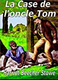La Case de l'oncle Tom - Format Kindle - 0,99 €