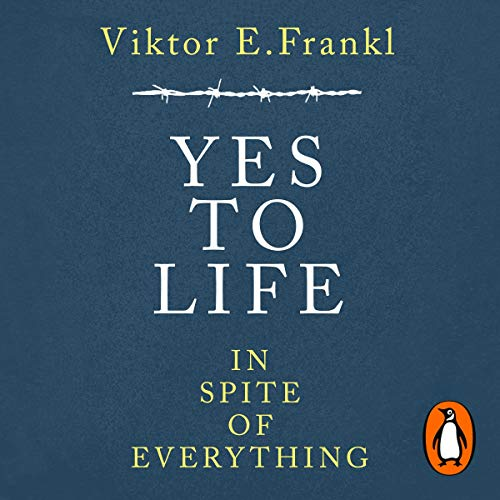 Couverture de Yes to Life in Spite of Everything
