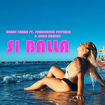Si Balla (feat. Francesco Potenza, Ciro Rubino)