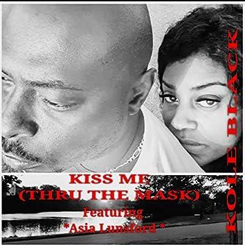 Kiss Me THRU THE MASK (feat. Asia Lunsford)